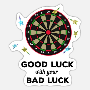 Good Luck Dart - good luck with your bad luck - Sticker