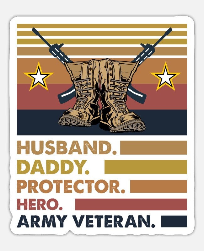 Combat Veterans Stickers - HUSBAND DADDY PROTECTOR HERO ARMY VETERAN - Sticker white matte
