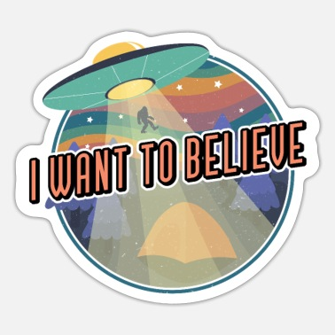 Believe T-Shirt UFO - I Want To Believe - Sticker