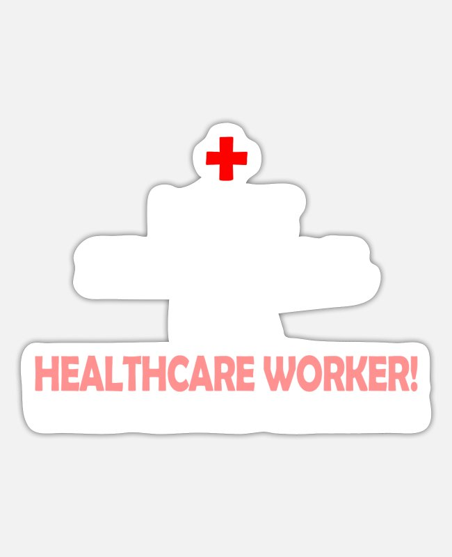 Homepage Stickers - I Can't Stay At Home I'm A Healthcare Worker - Sticker white matte
