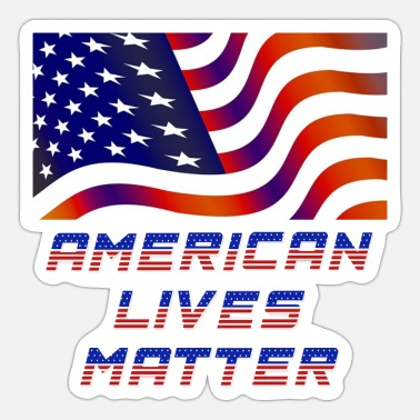 Lives American Lives Matter With American Flag - Sticker