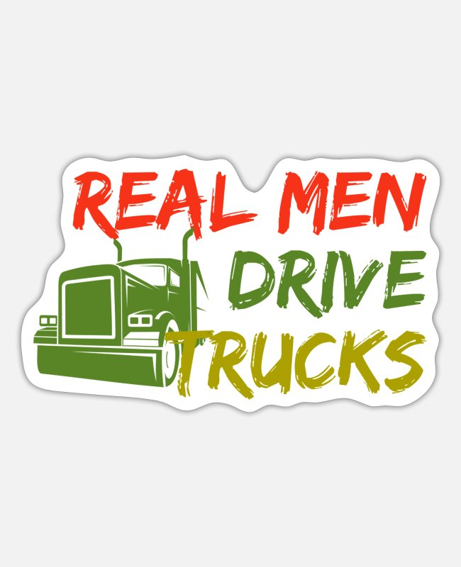 Pilot Stickers - Real Men Drive Trucks Cool Truck Driver Gift - Sticker white matte