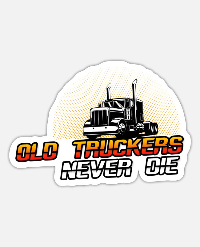 Trucks Stickers - Old Truckers Never Die Funny Truck Driver Gift - Sticker white matte