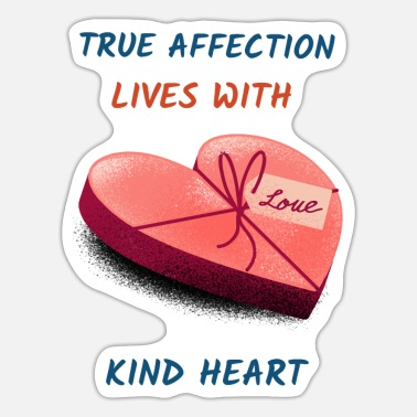 Affection True Affection Lives with Kind Heart - Sticker