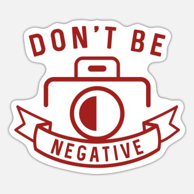 Negative Don't Be Negative - Sticker