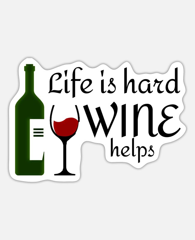 Wine Stickers - Wine saying - Sticker white matte
