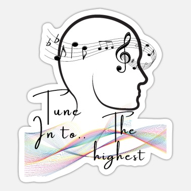 Higher State Of Mind Tune into the highest - Sticker