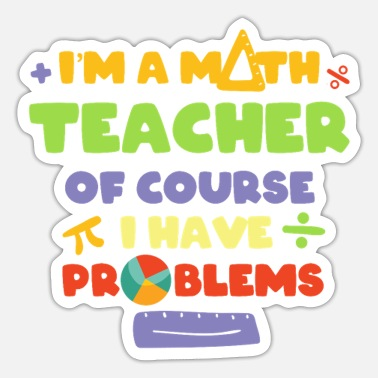 Teacher Im A Math Teacher Teaching School Gift - Sticker