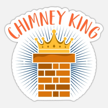 Chimney Chimney King Funny Chimney Sweeper - Sticker