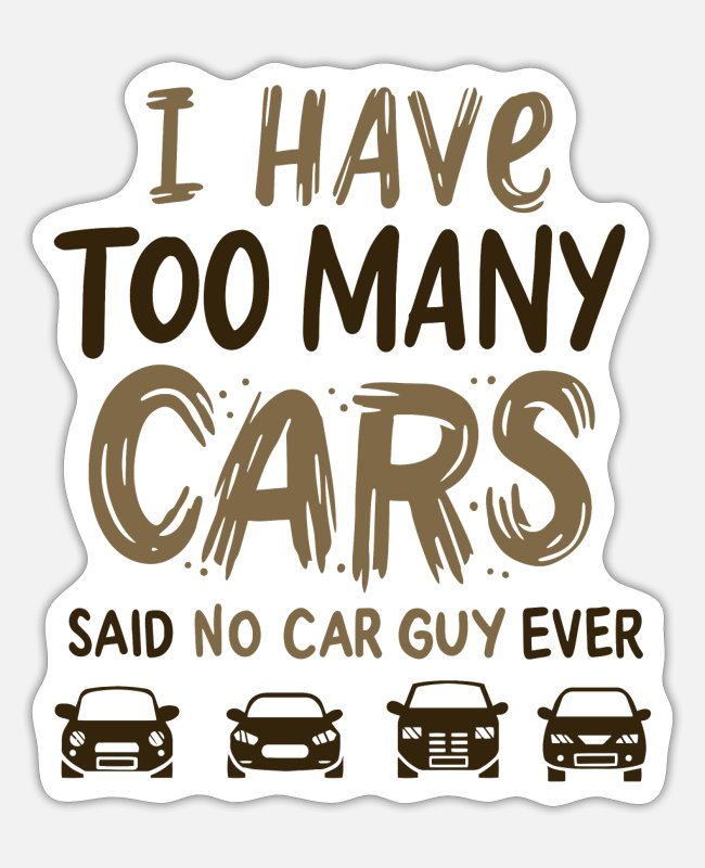 Mechanic Stickers - CAR GUY : Too Many Cars - Sticker white matte