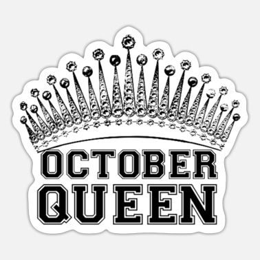 Queen October queen - Sticker
