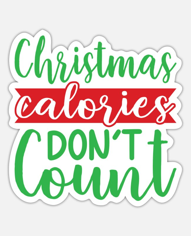 Christmas Carols Stickers - Christmas calories don't count - Sticker white matte