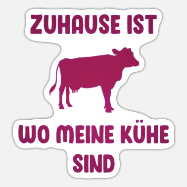 Cowshed Cows Cow Farmer Saying cowshed - Sticker