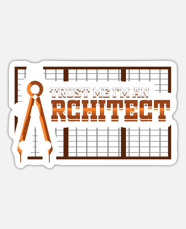 Building Stickers - Trust Me I'm An Architect Student Architecture - Sticker white matte