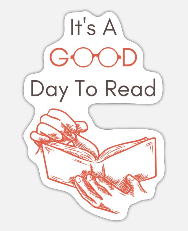 Read Stickers - It's a Good Day to Read, Funny Reading Bookworm Te - Sticker white matte