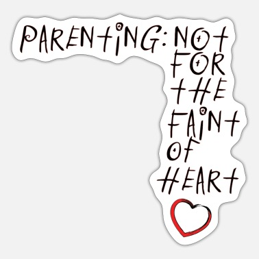 Fainted Parenting - Not for the faint - Sticker