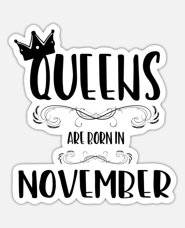 Queens Stickers - A queen was born in November - Sticker white matte