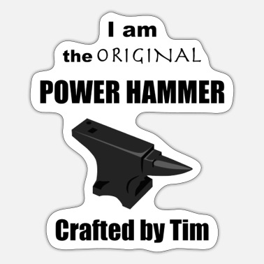 So Tim #Iamtheoriginalpowerhammer STICKER - Sticker