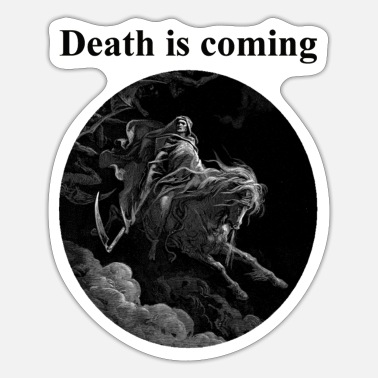 Death Death is coming - Sticker