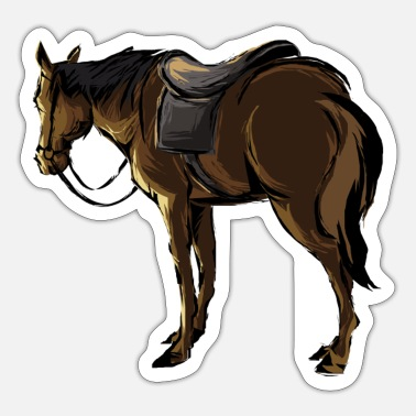Saddle The Horse With A Saddle - Sticker