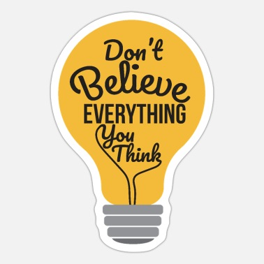 Mental Psychology Don't Believe Everything You Think Gift - Sticker