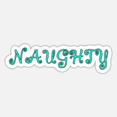 Naughty Naughty - Sticker
