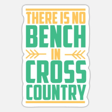 Cross Country There Is No Bench In Cross Country - Cross Country - Sticker