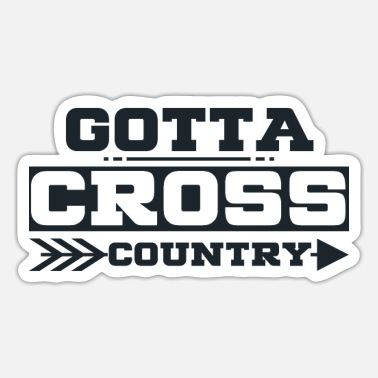 Cross Country Gotta Cross Country - Cross Country - Sticker
