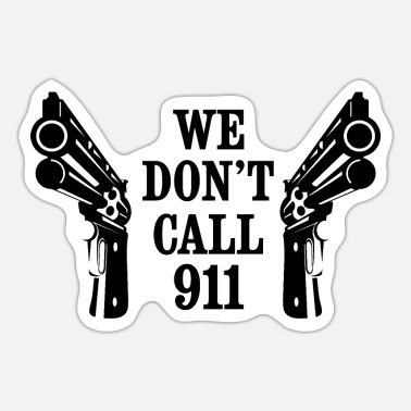 Colt WE DON'T CALL 911 DOUBLE COLT - Sticker
