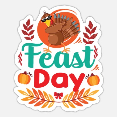 Feast Day Feast Day - thanksgiving t shirts - Sticker