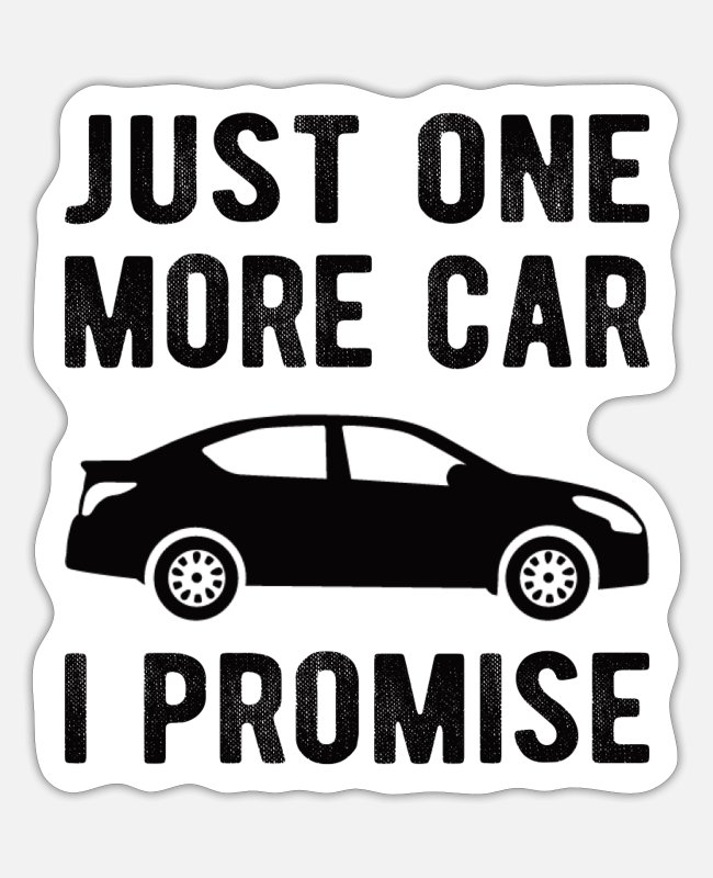 Mechanic Stickers - CAR ENTHUSIAST : Just One More Car I Promise - Sticker white matte