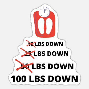 Funny Weight Loss, 100 Lbs Down, Lose Weight Worko - Sticker