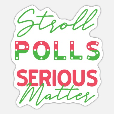 Stroll To The Stroll to the Polls T Shirt - Sticker