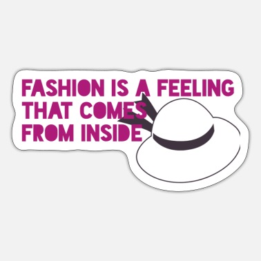 Fashion Lover Fashion is a feeling that comes from inside - Sticker