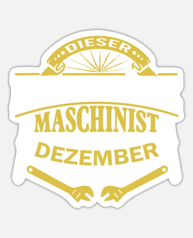 December Stickers - Machinist's birthday this legendary December - Sticker white matte