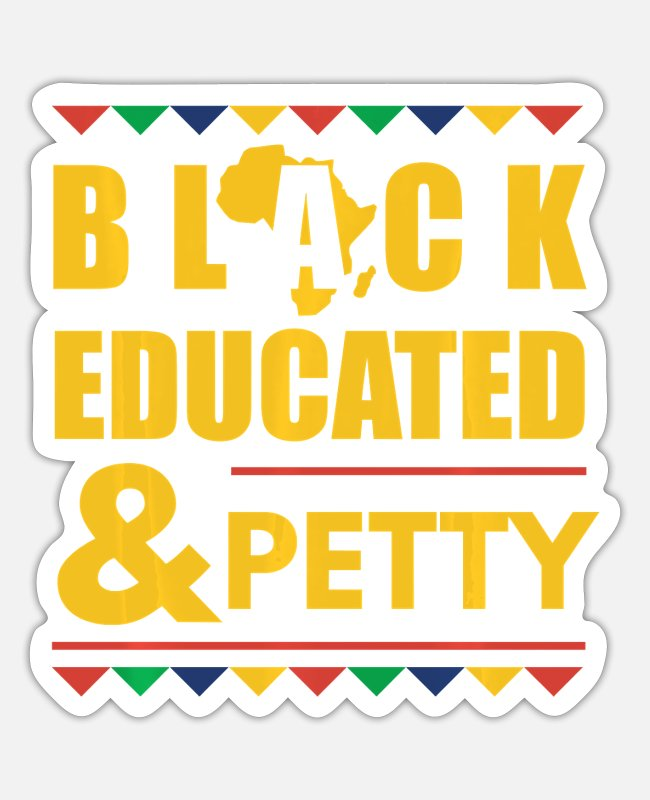 Black Metal Stickers - black educated and petty black queen - Sticker white matte
