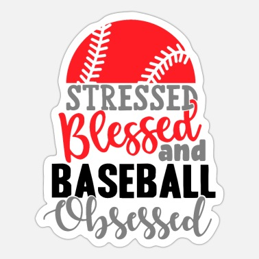 Sport Stressed Blessed And Baseball Obsessed - Sticker