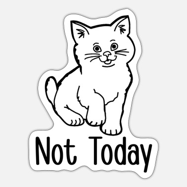 Lazy Cat Not Today, Funny Cat, Gift For Lazy, Lazy Cat - Sticker