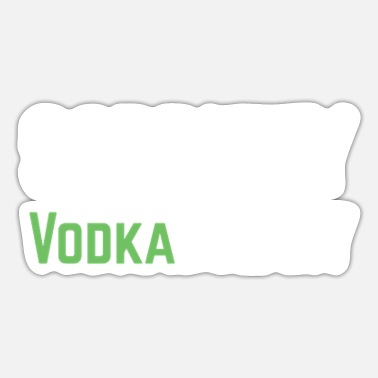 Vodka Lover Sobriety Is Not In My Vodkabulary Vodka Lover - Sticker