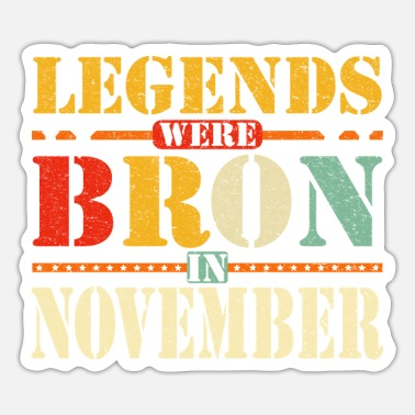Legends are born in November - Sticker
