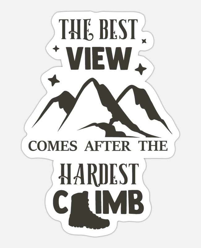 Mountains Stickers - The best view comes after the hardest climb - Sticker white matte