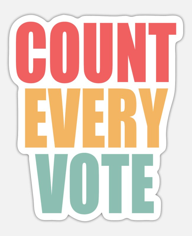 Schland Stickers - Every Vote Counts Cool Election 2020 - Sticker white matte
