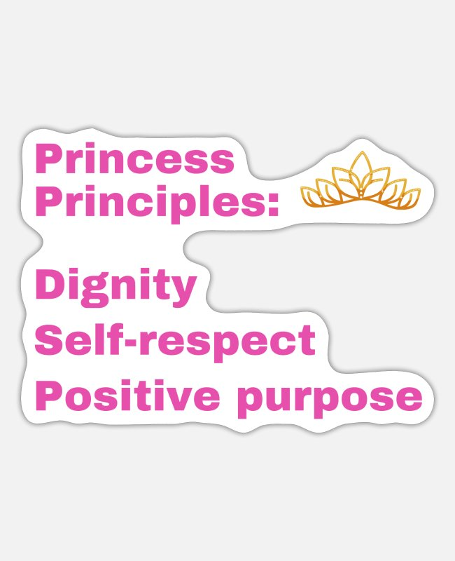 Pink Stickers - Princess Principles, Positive Girl Power Message - Sticker white matte