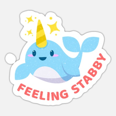 Funny Animals Funny Narwhal Feeling Stabby Unicorn Of The Sea G - Sticker