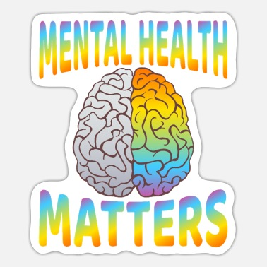Mental Mental Health Awareness Gifts - Sticker