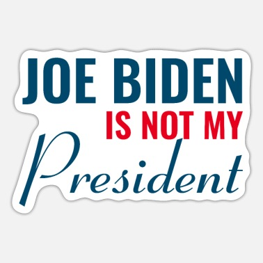 Joe Biden Not My President Joe Biden - Sticker