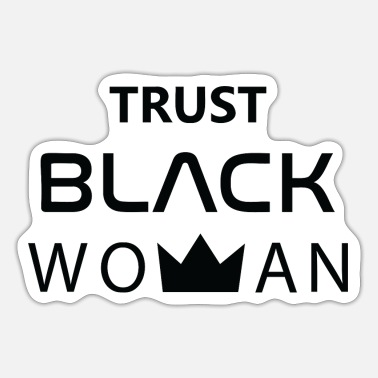 Trust Black Woman - Sticker