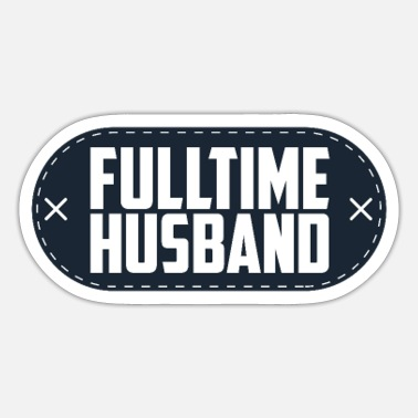 Husband Fulltime Husband - Husband - Sticker