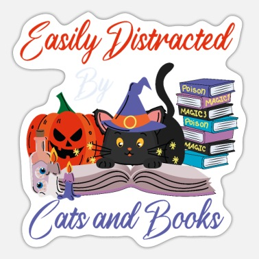Distracted By Cats easily distracted by cats and books - Sticker