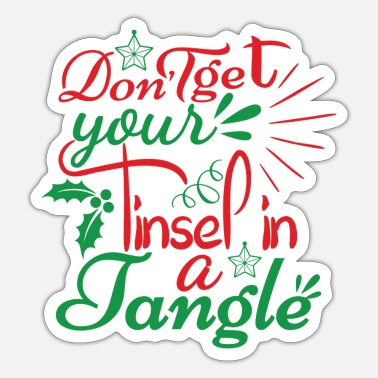Church DON T GET YOUR TINSEL IN A TANGLE - Sticker